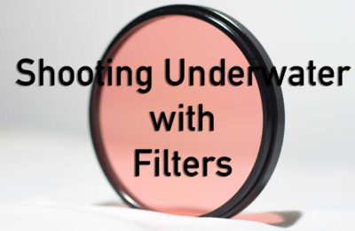 Shooting Underwater with Filters